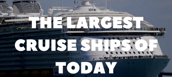 The largest and biggest cruise ships of today (and why they are unlikely to be the largest and biggest ever)